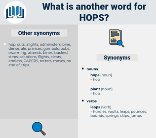 hops, synonym hops, another word for hops, words like hops, thesaurus hops