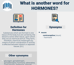 Hormones, synonym Hormones, another word for Hormones, words like Hormones, thesaurus Hormones