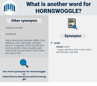 hornswoggle, synonym hornswoggle, another word for hornswoggle, words like hornswoggle, thesaurus hornswoggle