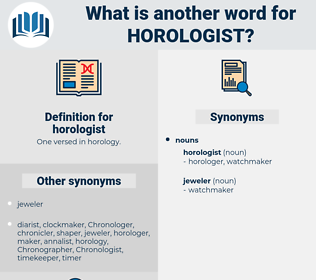 horologist, synonym horologist, another word for horologist, words like horologist, thesaurus horologist