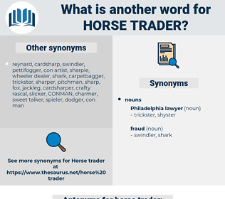 horse trader, synonym horse trader, another word for horse trader, words like horse trader, thesaurus horse trader