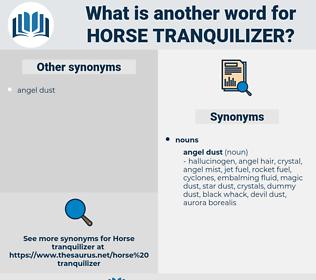 horse tranquilizer, synonym horse tranquilizer, another word for horse tranquilizer, words like horse tranquilizer, thesaurus horse tranquilizer