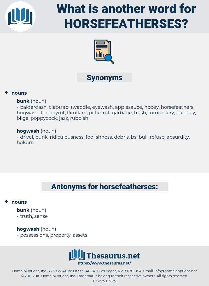 horsefeatherses, synonym horsefeatherses, another word for horsefeatherses, words like horsefeatherses, thesaurus horsefeatherses