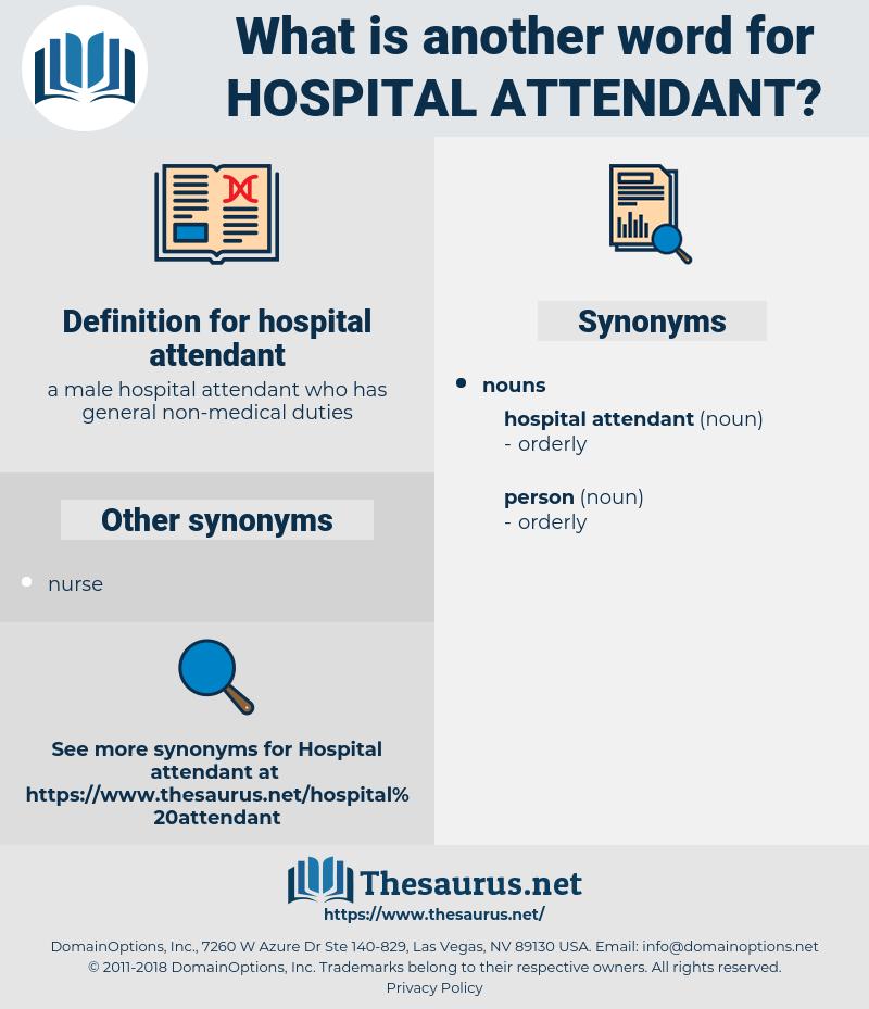 hospital attendant, synonym hospital attendant, another word for hospital attendant, words like hospital attendant, thesaurus hospital attendant