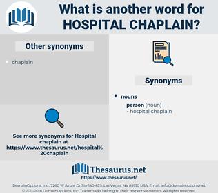 hospital chaplain, synonym hospital chaplain, another word for hospital chaplain, words like hospital chaplain, thesaurus hospital chaplain