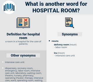 hospital room, synonym hospital room, another word for hospital room, words like hospital room, thesaurus hospital room