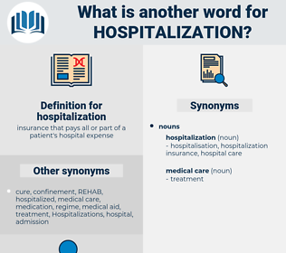 hospitalization, synonym hospitalization, another word for hospitalization, words like hospitalization, thesaurus hospitalization