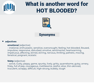 hot-blooded, synonym hot-blooded, another word for hot-blooded, words like hot-blooded, thesaurus hot-blooded