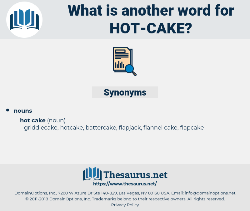 hot cake, synonym hot cake, another word for hot cake, words like hot cake, thesaurus hot cake