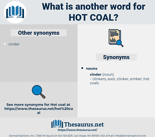 hot coal, synonym hot coal, another word for hot coal, words like hot coal, thesaurus hot coal