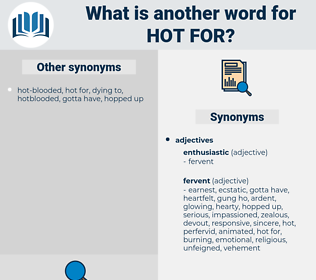 hot for, synonym hot for, another word for hot for, words like hot for, thesaurus hot for
