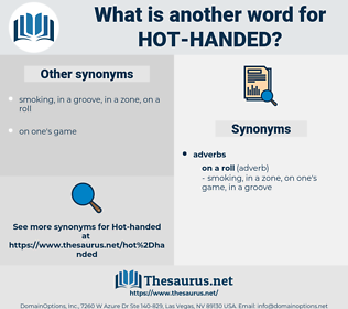 hot-handed, synonym hot-handed, another word for hot-handed, words like hot-handed, thesaurus hot-handed