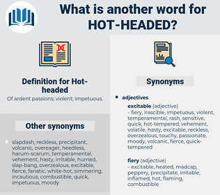 hot headed, synonym hot headed, another word for hot headed, words like hot headed, thesaurus hot headed