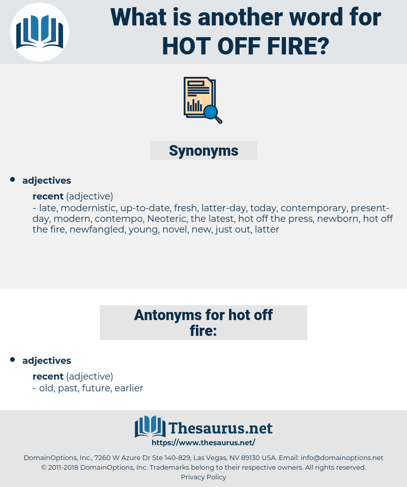 hot off fire, synonym hot off fire, another word for hot off fire, words like hot off fire, thesaurus hot off fire