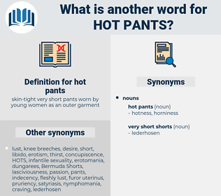 hot pants, synonym hot pants, another word for hot pants, words like hot pants, thesaurus hot pants