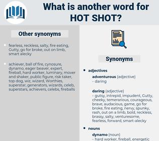 hot shot, synonym hot shot, another word for hot shot, words like hot shot, thesaurus hot shot