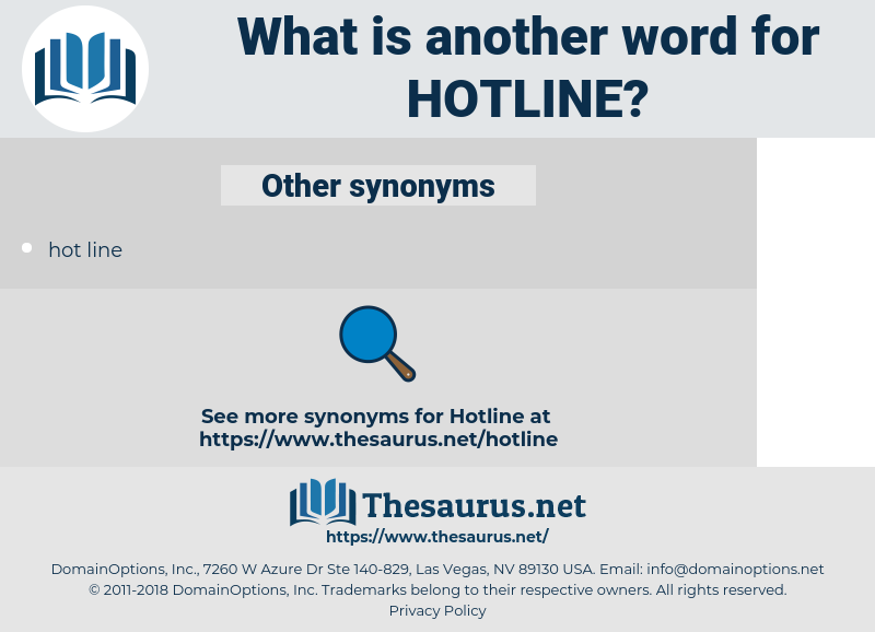 Hotline, synonym Hotline, another word for Hotline, words like Hotline, thesaurus Hotline