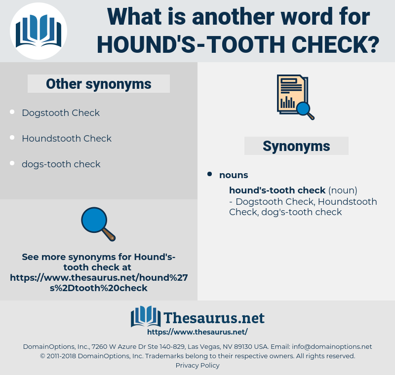 hound's-tooth check, synonym hound's-tooth check, another word for hound's-tooth check, words like hound's-tooth check, thesaurus hound's-tooth check
