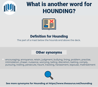 Hounding, synonym Hounding, another word for Hounding, words like Hounding, thesaurus Hounding