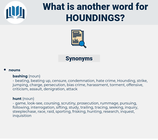 houndings, synonym houndings, another word for houndings, words like houndings, thesaurus houndings