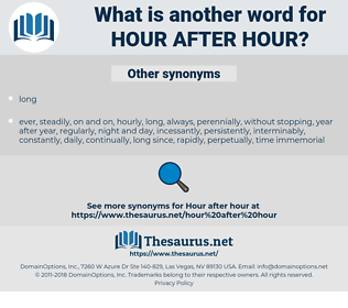 hour after hour, synonym hour after hour, another word for hour after hour, words like hour after hour, thesaurus hour after hour