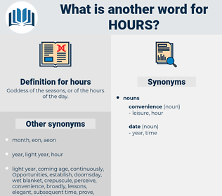 hours, synonym hours, another word for hours, words like hours, thesaurus hours