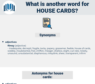 house cards, synonym house cards, another word for house cards, words like house cards, thesaurus house cards