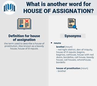 house of assignation, synonym house of assignation, another word for house of assignation, words like house of assignation, thesaurus house of assignation