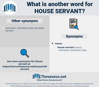house servant, synonym house servant, another word for house servant, words like house servant, thesaurus house servant