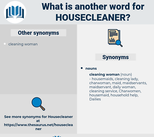 housecleaner, synonym housecleaner, another word for housecleaner, words like housecleaner, thesaurus housecleaner
