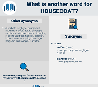 housecoat, synonym housecoat, another word for housecoat, words like housecoat, thesaurus housecoat