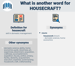 housecraft, synonym housecraft, another word for housecraft, words like housecraft, thesaurus housecraft