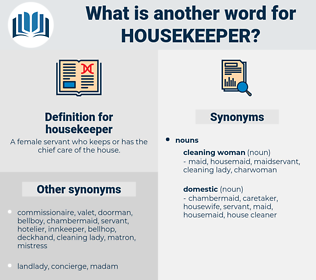 housekeeper, synonym housekeeper, another word for housekeeper, words like housekeeper, thesaurus housekeeper