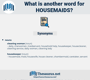 housemaids, synonym housemaids, another word for housemaids, words like housemaids, thesaurus housemaids