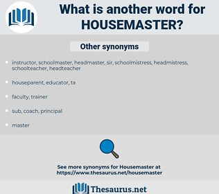 housemaster, synonym housemaster, another word for housemaster, words like housemaster, thesaurus housemaster