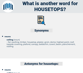 housetops, synonym housetops, another word for housetops, words like housetops, thesaurus housetops