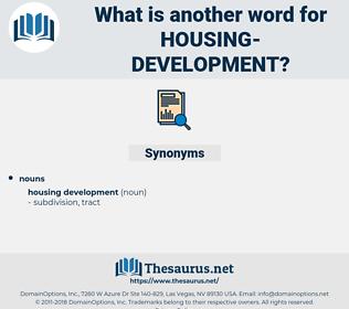housing development, synonym housing development, another word for housing development, words like housing development, thesaurus housing development