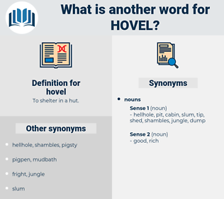 hovel, synonym hovel, another word for hovel, words like hovel, thesaurus hovel