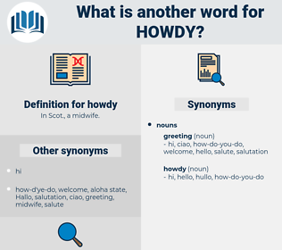howdy, synonym howdy, another word for howdy, words like howdy, thesaurus howdy