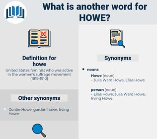 howe, synonym howe, another word for howe, words like howe, thesaurus howe
