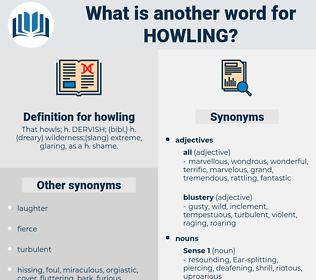 howling, synonym howling, another word for howling, words like howling, thesaurus howling