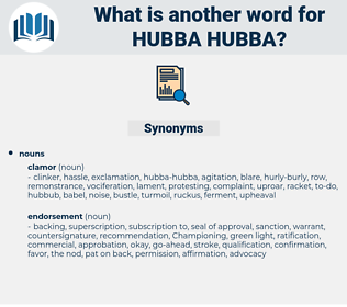 hubba-hubba, synonym hubba-hubba, another word for hubba-hubba, words like hubba-hubba, thesaurus hubba-hubba