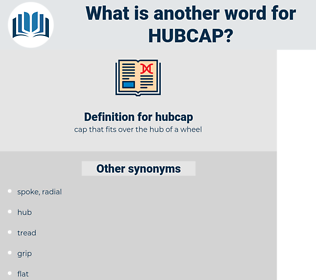 hubcap, synonym hubcap, another word for hubcap, words like hubcap, thesaurus hubcap