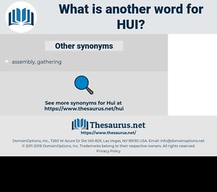 Hui, synonym Hui, another word for Hui, words like Hui, thesaurus Hui