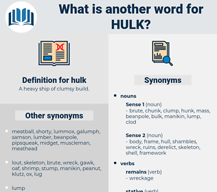 hulk, synonym hulk, another word for hulk, words like hulk, thesaurus hulk