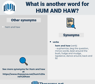 hum and haw, synonym hum and haw, another word for hum and haw, words like hum and haw, thesaurus hum and haw