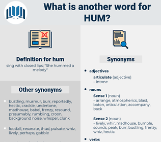 hum, synonym hum, another word for hum, words like hum, thesaurus hum