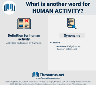 human activity, synonym human activity, another word for human activity, words like human activity, thesaurus human activity