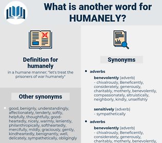 humanely, synonym humanely, another word for humanely, words like humanely, thesaurus humanely