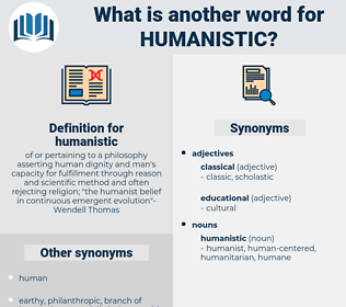 humanistic, synonym humanistic, another word for humanistic, words like humanistic, thesaurus humanistic